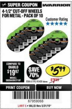 "Harbor Freight Coupon WARRIOR 4-1/2"" CUT-OFF WHEELS FOR METAL - PACK OF 10 Lot No. 61195/45430 EXPIRES: 5/31/19 - $5.99"