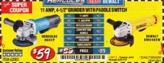 "Harbor Freight Coupon HERCULES HE61P 11AMP, 4-1/2"" GRINDER WITH PADDLE SWITCH Lot No. 62801 EXPIRES: 5/31/19 - $59"