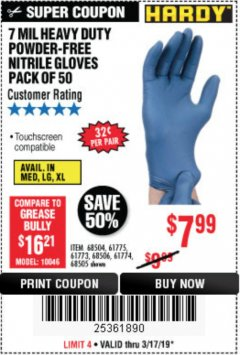 Harbor Freight Coupon 7 MIL HEAVY DUTY POWDER-FREE NITRILE GLOVES PACK OF 50 Lot No. 68504/61775/61773/68506/61774/68505 Expired: 3/17/19 - $7.99