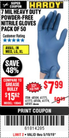 Harbor Freight Coupon 7 MIL HEAVY DUTY POWDER-FREE NITRILE GLOVES PACK OF 50 Lot No. 68504/61775/61773/68506/61774/68505 EXPIRES: 5/19/19 - $7.99