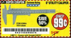 "Harbor Freight Coupon 6"" UTILITY CALIPER Lot No. 63664 EXPIRES: 6/30/20 - $0.99"
