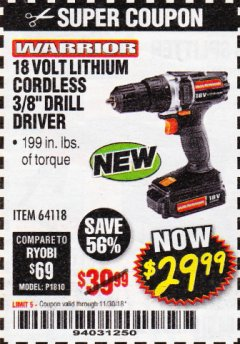 "Harbor Freight Coupon 18 VOLT LITHIUM CORDLESS 3/8"" DRILL/DRIVER Lot No. 64118 Expired: 11/30/18 - $29.99"