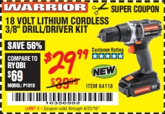 "Harbor Freight Coupon 18 VOLT LITHIUM CORDLESS 3/8"" DRILL/DRIVER Lot No. 64118 Expired: 4/23/19 - $29.99"