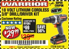 "Harbor Freight Coupon 18 VOLT LITHIUM CORDLESS 3/8"" DRILL/DRIVER Lot No. 64118 Expired: 5/6/19 - $29.99"