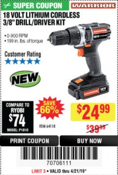 "Harbor Freight Coupon 18 VOLT LITHIUM CORDLESS 3/8"" DRILL/DRIVER Lot No. 64118 Expired: 4/21/19 - $24.99"