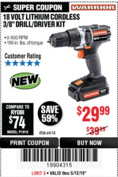 "Harbor Freight Coupon 18 VOLT LITHIUM CORDLESS 3/8"" DRILL/DRIVER Lot No. 64118 Expired: 5/12/19 - $29.99"