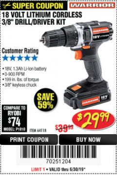 "Harbor Freight Coupon 18 VOLT LITHIUM CORDLESS 3/8"" DRILL/DRIVER Lot No. 64118 Expired: 6/30/19 - $29.99"