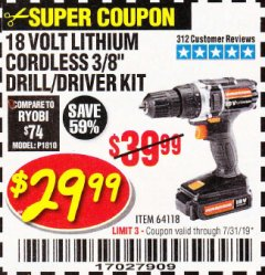 "Harbor Freight Coupon 18 VOLT LITHIUM CORDLESS 3/8"" DRILL/DRIVER Lot No. 64118 Expired: 7/31/19 - $29.99"