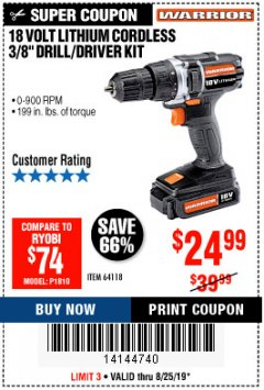 "Harbor Freight Coupon 18 VOLT LITHIUM CORDLESS 3/8"" DRILL/DRIVER Lot No. 64118 Expired: 8/25/19 - $24.99"