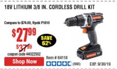 "Harbor Freight Coupon 18 VOLT LITHIUM CORDLESS 3/8"" DRILL/DRIVER Lot No. 64118 Expired: 9/30/19 - $27.99"