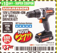 "Harbor Freight Coupon 18 VOLT LITHIUM CORDLESS 3/8"" DRILL/DRIVER Lot No. 64118 Expired: 11/30/19 - $27.99"