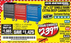 "Harbor Freight Coupon 26"" X 22"" SINGLE BANK EXTRA DEEP CABINETS Lot No. 64434/64433/64432/64431/64163/64162/56234/56233/56235/56104/56105/56106 Expired: 1/12/19 - $239.99"