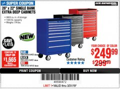 "Harbor Freight Coupon 26"" X 22"" SINGLE BANK EXTRA DEEP CABINETS Lot No. 64434/64433/64432/64431/64163/64162/56234/56233/56235/56104/56105/56106 Expired: 3/31/19 - $249.99"