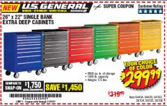"Harbor Freight Coupon 26"" X 22"" SINGLE BANK EXTRA DEEP CABINETS Lot No. 64434/64433/64432/64431/64163/64162/56234/56233/56235/56104/56105/56106 Expired: 11/9/19 - $299.99"