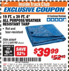 "Harbor Freight ITC Coupon 19 FT. X 39 FT. 4"" ALL PURPOSE/WEATHER RESISTANT TARP Lot No. 69190/60469/2111 Dates Valid: 12/31/69 - 5/31/19 - $39.99"