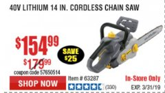 "Harbor Freight Coupon LYNXX 40 V LITHIUM CORDLESS 14"" BRUSHLESS CHAIN SAW Lot No. 64715/64478/63287 Expired: 3/31/19 - $154.99"