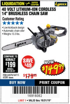 "Harbor Freight Coupon LYNXX 40 V LITHIUM CORDLESS 14"" BRUSHLESS CHAIN SAW Lot No. 64715/64478/63287 Expired: 10/31/19 - $149.99"
