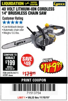 "Harbor Freight Coupon LYNXX 40 V LITHIUM CORDLESS 14"" BRUSHLESS CHAIN SAW Lot No. 64715/64478/63287 Expired: 11/10/19 - $149.99"