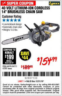 "Harbor Freight Coupon LYNXX 40 V LITHIUM CORDLESS 14"" BRUSHLESS CHAIN SAW Lot No. 64715/64478/63287 Valid Thru: 12/31/19 - $154.99"