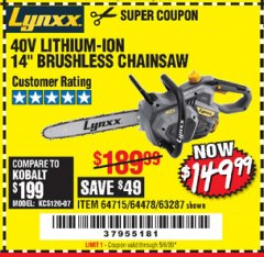 "Harbor Freight Coupon LYNXX 40 V LITHIUM CORDLESS 14"" BRUSHLESS CHAIN SAW Lot No. 64715/64478/63287 EXPIRES: 6/30/20 - $149.99"