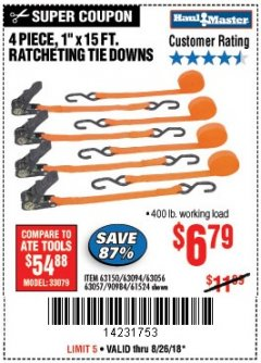"Harbor Freight Coupon 4 PIECE, 1"" X 15FT. RATCHETING TIE DOWNS Lot No. 63150/63094/63056/63057/90984/61524 Expired: 8/26/18 - $6.79"