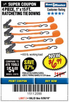 "Harbor Freight Coupon 4 PIECE, 1"" X 15FT. RATCHETING TIE DOWNS Lot No. 63150/63094/63056/63057/90984/61524 Expired: 9/30/18 - $6.99"