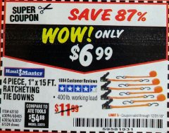 "Harbor Freight Coupon 4 PIECE, 1"" X 15FT. RATCHETING TIE DOWNS Lot No. 63150/63094/63056/63057/90984/61524 Expired: 12/31/18 - $6.99"