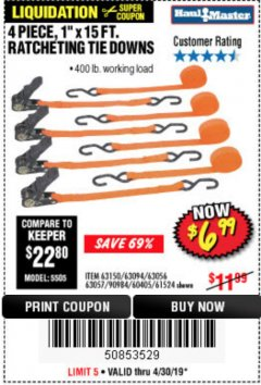 "Harbor Freight Coupon 4 PIECE, 1"" X 15FT. RATCHETING TIE DOWNS Lot No. 63150/63094/63056/63057/90984/61524 Expired: 4/30/19 - $6.99"