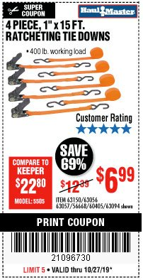 "Harbor Freight Coupon 4 PIECE, 1"" X 15FT. RATCHETING TIE DOWNS Lot No. 63150/63094/63056/63057/90984/61524 Valid Thru: 10/27/19 - $6.99"