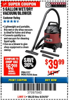 Harbor Freight Coupon 5 GALLON WET/DRY SHOP VACUUM AND BLOWER Lot No. 62266/94282/61317 Expired: 6/24/18 - $39.99
