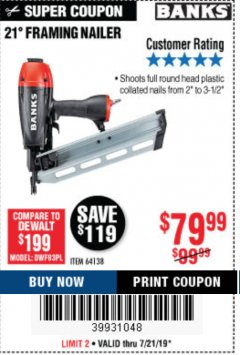 Harbor Freight Coupon 21° FRAMING NAILER Lot No. 64138 Expired: 7/21/19 - $79.99