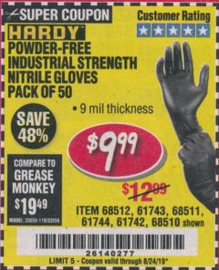 Harbor Freight Coupon POWDER-FREE NITRILE GLOVES PACK OF 50 Lot No. 68510/61742/68511/61744/68512/61743 Valid Thru: 8/24/19 - $9.99