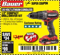 "Harbor Freight Coupon BAUER 20 VOLT LITHIUM CORDLESS 1/2"" COMPACT DRILL/DRIVER KIT Lot No. 64754/63531 Expired: 12/9/18 - $64.99"