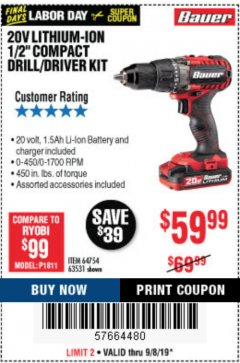 "Harbor Freight Coupon BAUER 20 VOLT LITHIUM CORDLESS 1/2"" COMPACT DRILL/DRIVER KIT Lot No. 64754/63531 Expired: 9/8/19 - $59.99"