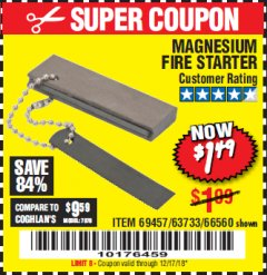 Harbor Freight Coupon MAGNESIUM FIRE STARTER Lot No. 69457/63733/66560 Expired: 12/17/18 - $1.49