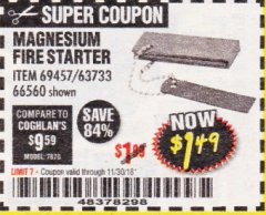 Harbor Freight Coupon MAGNESIUM FIRE STARTER Lot No. 69457/63733/66560 Expired: 11/30/18 - $1.49
