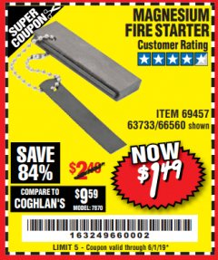 Harbor Freight Coupon MAGNESIUM FIRE STARTER Lot No. 69457/63733/66560 Expired: 6/1/19 - $1.49