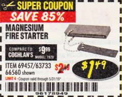Harbor Freight Coupon MAGNESIUM FIRE STARTER Lot No. 69457/63733/66560 Expired: 5/31/19 - $1.49