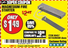 Harbor Freight Coupon MAGNESIUM FIRE STARTER Lot No. 69457/63733/66560 Expired: 9/5/19 - $1.49