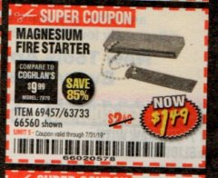 Harbor Freight Coupon MAGNESIUM FIRE STARTER Lot No. 69457/63733/66560 Expired: 7/31/19 - $1.49