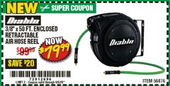 "Harbor Freight Coupon 3/8"" X 50 FT. ENCLOSED RETRACTABLE AIR HOSE REEL Lot No. 56876 EXPIRES: 6/30/20 - $79.99"