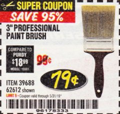 "Harbor Freight Coupon 3"" PROFESSIONAL PAINT BRUSH Lot No. 39688/62612 EXPIRES: 5/31/19 - $0.79"