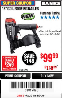 Harbor Freight Coupon BANKS 15DEG. COIL ROOFING NAILER Lot No. 63993 Expired: 6/24/19 - $99.99