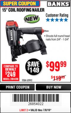Harbor Freight Coupon BANKS 15DEG. COIL ROOFING NAILER Lot No. 63993 Expired: 7/8/19 - $99.99