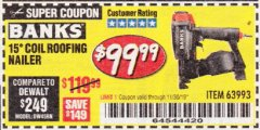 Harbor Freight Coupon BANKS 15DEG. COIL ROOFING NAILER Lot No. 63993 Expired: 11/30/19 - $99.99