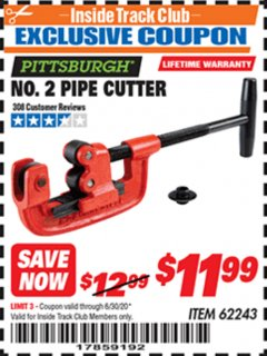 Harbor Freight ITC Coupon NO. 2 PIPE CUTTER Lot No. 62243 Dates Valid: 12/31/69 - 6/30/20 - $11.99
