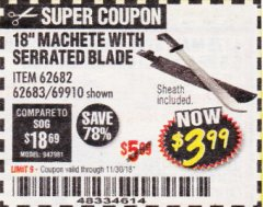 "Harbor Freight Coupon 18"" MACHETE WITH SERRATED BLADE Lot No. 62682/69910/60641/62683 Expired: 11/30/18 - $3.99"