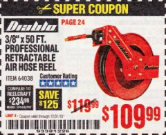 "Harbor Freight Coupon 3/8"" X 50 FT. HEAVY DUTY RETRACTABLE AIR HOSE REEL Lot No. 64038 Expired: 12/31/18 - $109.99"