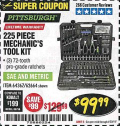 Harbor Freight Coupon 225 PIECE MECHANIC'S TOOL KIT Lot No. 64367/62664 Expired: 4/30/19 - $99.99