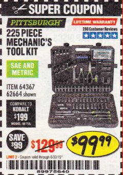 Harbor Freight Coupon 225 PIECE MECHANIC'S TOOL KIT Lot No. 64367/62664 Expired: 6/30/19 - $99.99